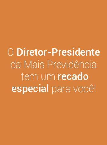 COVID-19: o Diretor-Presidente da Mais Previdência tem um recado especial para você