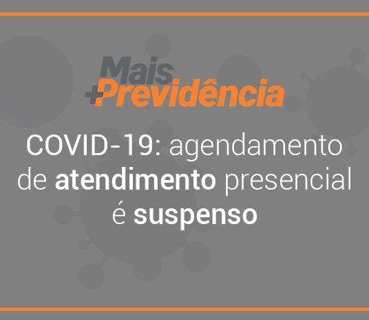 COVID-19: Mais Previdência suspende agendamento de atendimento presencial