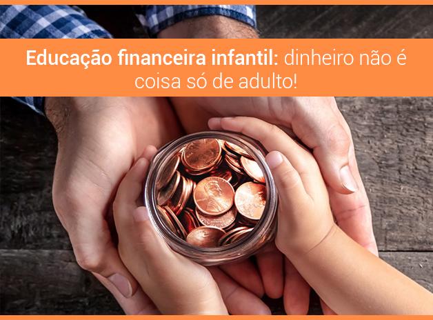 Você acha que dinheiro é coisa só para os adultos?