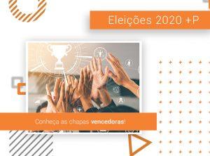 Eleições 2020 +P: saiba quais são as chapas vencedoras