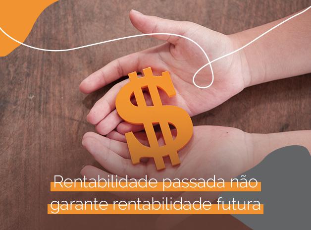 Rentabilidade passada não garante rentabilidade futura!