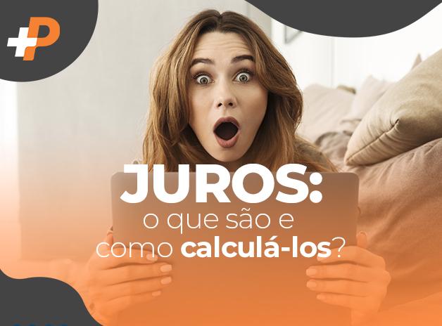Você sabe o que são os juros e como calculá-los?