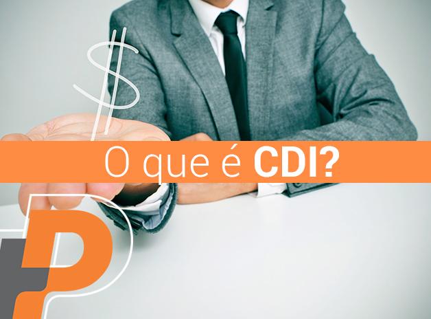 Você sabe o que é CDI?