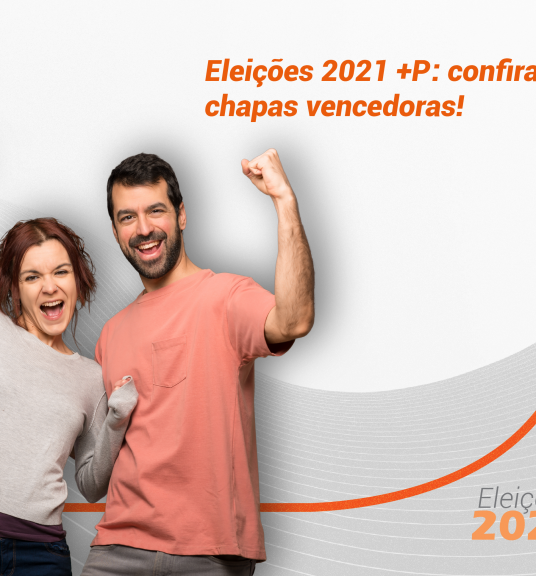 Eleições 2021 +P: saiba quais são as chapas vencedoras
