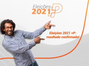 Resultado das Eleições 2021 +P é confirmado